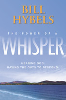 The Power of a Whisper (Hearing God, Having the Guts to Respond) - 9780310318224 by Bill Hybels, 9780310318224