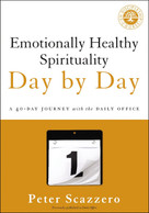 Emotionally Healthy Spirituality Day by Day (A 40-Day Journey with the Daily Office) - 9780310351665 by Peter Scazzero, 9780310351665