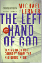 Left Hand of God, The (Healing America's Political and Spiritual Crisis) by Michael Lerner, 9780061146626