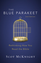 The Blue Parakeet, 2nd Edition (Rethinking How You Read the Bible) by Scot McKnight, 9780310538929
