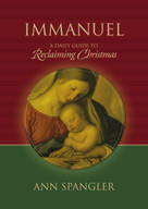 Immanuel (A Daily Guide to Reclaiming the True Meaning of Christmas) by Ann Spangler, 9780310276142