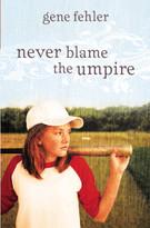 Never Blame the Umpire - 9780310719410 by Gene Fehler, 9780310719410