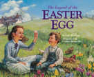 The Legend of the Easter Egg by Lori Walburg, James Bernardin, 9780310722717