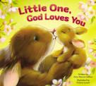 Little One, God Loves You by Amy Warren Hilliker, Polona Lovsin, 9780310753070