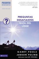 Preguntas desafiantes - Guía para el líder by Garry D. Poole, Judson Poling, 9780829756456