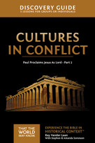 Cultures in Conflict Discovery Guide (Paul Proclaims Jesus As Lord – Part 2) by Ray Vander Laan, Stephen and Amanda Sorenson, 9780310085904