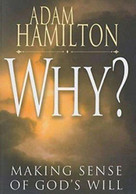 Why? (Making Sense of God's Will) by Adam Hamilton, 9781426714788
