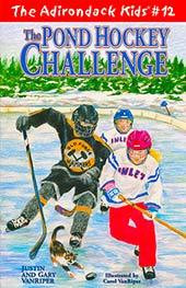 The Adirondack Kids # 12  The Pond Hockey Challenge