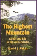 The Highest Mountain: Death & Life in the Adirondacks