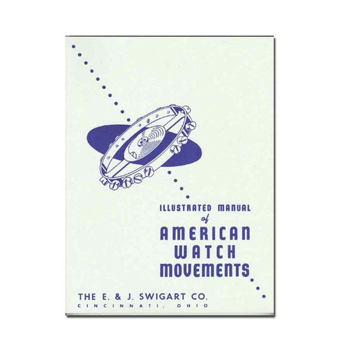 American watch movement manual with illustrations