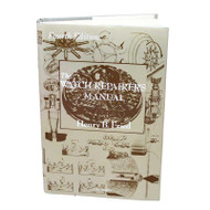 The Watch Repairers Manual is the essential guide for watchmakers