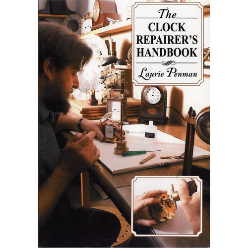 The Clock Repairers Handbook by Laurie Penman The Clock Repairers Handbook