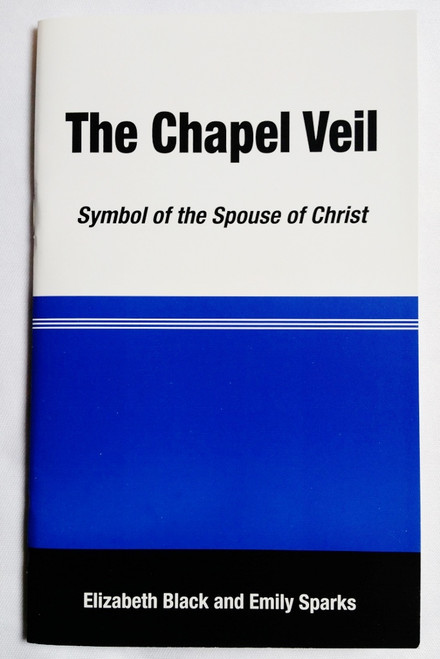 The Chapel Veil: Symbol of the Spouse of Christ (Booklet)