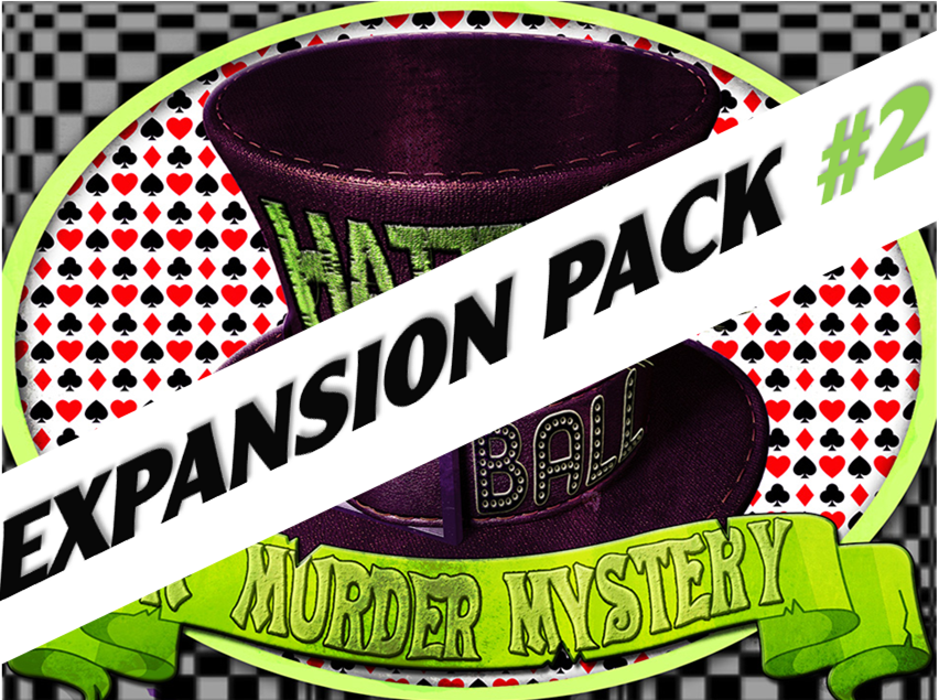 Hatter's Ball expansion pack #2 for a murder mystery party game.