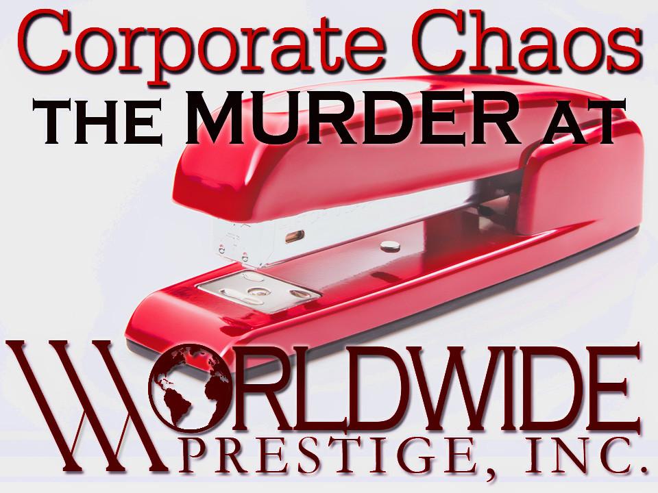 Murder at Worldwide Prestige corporate mystery party