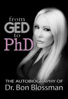GED to PhD autobiography of Dr. Bon Blossman