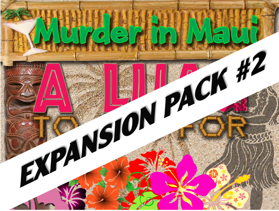 Expansion pack for Maui Luau mystery party game