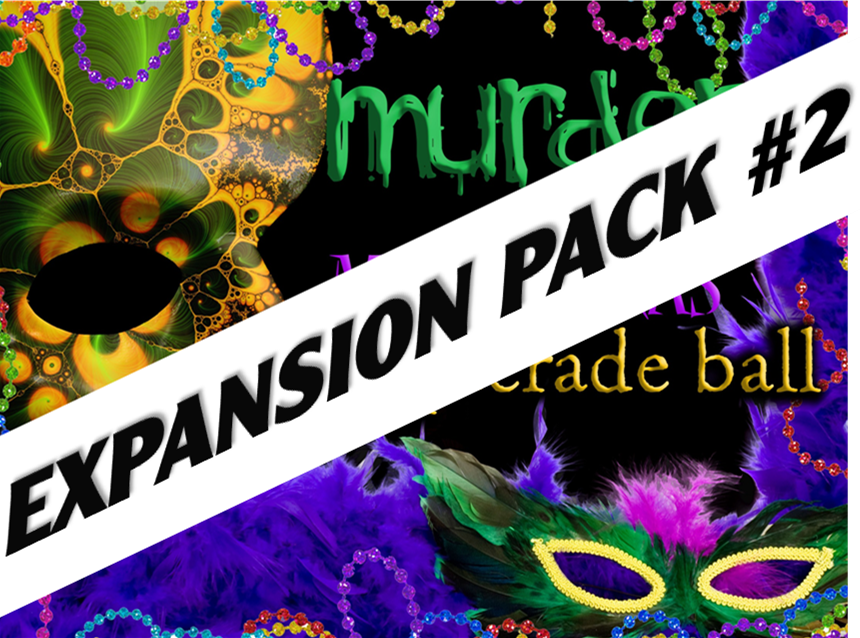 Expansion pack #2 for Mardi Gras masquerade mystery party