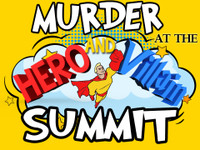 Murder at the Hero and Villain Summit mystery party