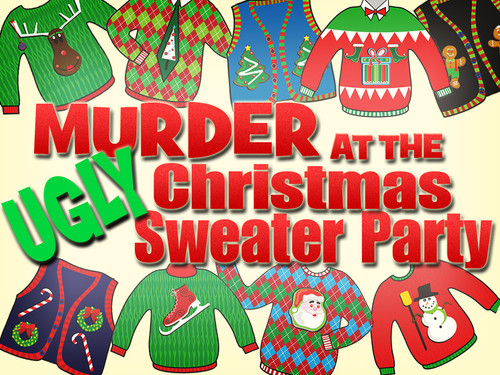 Murder at the Ugly Sweater Christmas murder mystery party