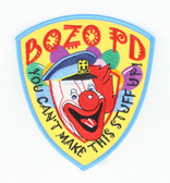Bozo Police Patch - You Can't Make This Stuff Up