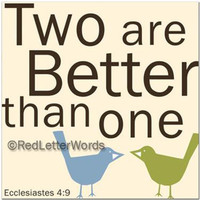 Ecclesiastes 4:9 - Two Are Better Than One