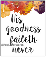 8x10 His goodness faileth never - Frameable