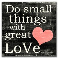 Do Small Things with Great Love in  Black - 5x5 Cafe Mount