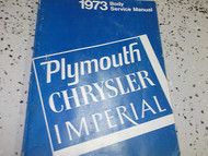 1973 Chrysler Imperial Plymouth Body Service Repair Shop Manual FACTORY OEM 73