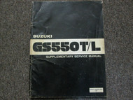 1981 SUZUKI GS550T/L GS550 T L Service Shop Repair Manual SUPPLEMENT OEM BOOK 81