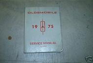 1975 GM Oldsmobile Olds All Series Service Repair Workshop Shop Manual OEM