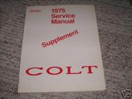 1975 Dodge Colt Service Manual Supplement Oem 75 dodge