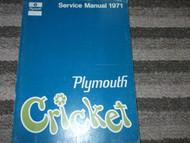 1971 Plymouth CRICKET Service Shop Repair Manual FACTORY MOPAR OEM 71
