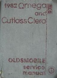 1982 GM Oldsmobile Olds Omega & Cutlass Ciera Service Shop Repair Manual OEM