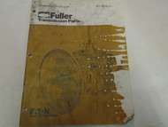 1982 Eaton Fuller RT-6610 Series Transmissions Parts Catalog OEM Used Book ***