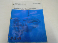 1986 Eaton Fuller RT-15613 Series Transmissions Parts Catalog OEM Used Book ***