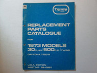 1973 Triumph Replacement Parts Catalogue For 30CU.IN. 500CC Twins TRIUMPH 73 OEM