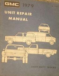 1979 GMC TRUCK UNIT Service Shop Repair Manual FACTORY DEALERSHIP TRUCK GM