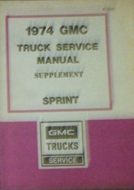 1973 1974 GMC SPRINT TRUCK Service Shop Repair Manual SUPPLEMENT FACTORY OEM