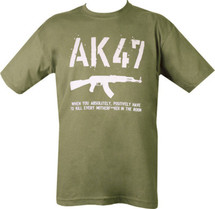AK47 T-Shirt - When you have to kill every mother fk in the room