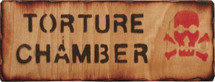 Torture Chamber wooden Sign - Military Style Sign