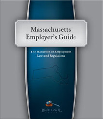 Massachusetts Employer`s Guide - 11th Ed. - 26th Year