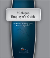 Michigan Employer`s Guide - 30th Year - 24th Edition