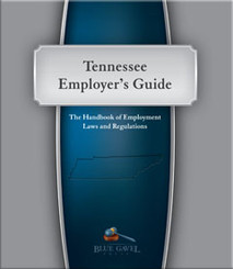 Tennessee Employer`s Guide - 25th Ed. - 30th Year