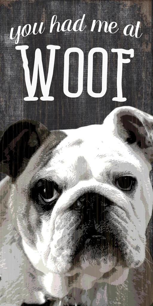 "Pet Sign Wood You Had Me At Woof Bulldog 5""x10"""