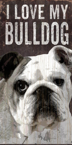 "Pet Sign Wood I Love My Bulldog 5""x10"""