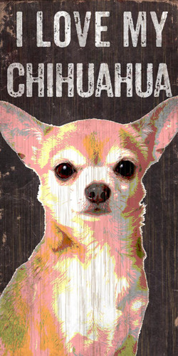 "Pet Sign Wood I Love My Chihuahua 5""x10"""