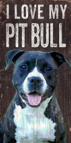 "Pet Sign Wood I Love My Pit Bull 5""x10"""