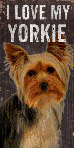 "Pet Sign Wood I Love My Yorkie 5""x10"""