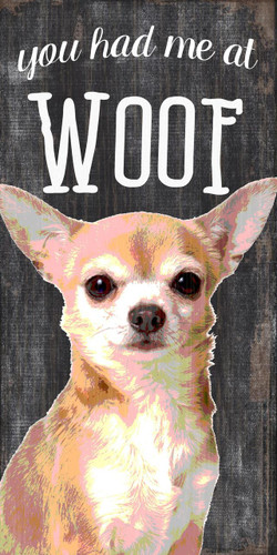 "Pet Sign Wood You Had Me At Woof Chihuahua 5""x10"""